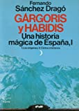 img - for Gargoris y Habidis: Una historia magica de Espana (Espejo de Espana) (Spanish Edition) book / textbook / text book