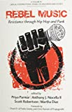 Rebel Music: Resistance through Hip Hop and Punk (Critical Constructions: Studies on Education and Society)