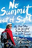 No Summit out of Sight: The True Story of the Youngest Person to Climb the Seven Summits	 by  Jordan Romero in stock, buy online here