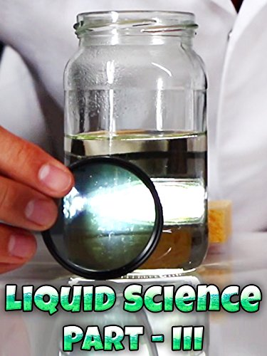 liquid-science-part-3