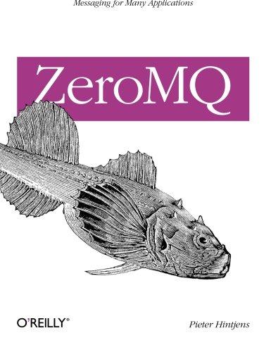 ZeroMQ: Messaging for Many Applications [Hintjens, Pieter] (Tapa Blanda)