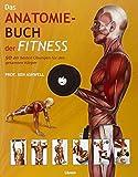 Das Anatomie-Buch der Fitness: Dieser f�r Praxis und Theorie konzipierte Ratgeber wendet sich an Sportstudenten ebenso wie an Trainer, Kraft-, Fitness- und Freizeitsportler
