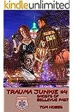Trauma Junkie #4 Ghosts of Bellevue Past