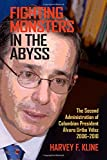 img - for Fighting Monsters in the Abyss: The Second Administration of Colombian President  lvaro Uribe V lez, 2006 2010 book / textbook / text book
