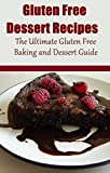 Gluten Free Dessert Recipes: The Ultimate Gluten Free Baking and Dessert Guide (Blasting Gluten: The Best Gluten Free Recipes) Reviews