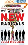 We Are the New Radicals: A Manifesto...