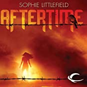 Aftertime: An Aftertime Novel, Book 1 | [Sophie Littlefield]