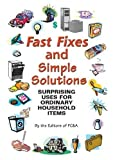 img - for Fast Fixes and Simple Solutions: Surprising Uses for Ordinary Household Items by FC&A Publishing (2002-05-04) book / textbook / text book