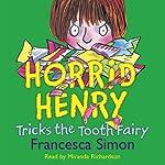 Horrid Henry Tricks the Tooth Fairy | Francesca Simon