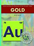 Gold (Understanding the Elements of the Periodic Table)