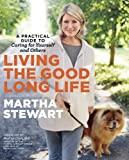 Book - Living the Good Long Life: A Practical Guide to Caring for Yourself and Others