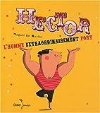 Hector, l'homme extraordinairement fort