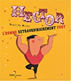 "Afficher ""Hector l'homme extraordinairement fort"""