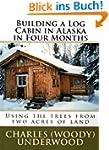 Building a Log Cabin in Alaska in Fou...