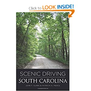 Scenic Driving South Carolina, 2nd (Scenic Driving Series) John F. Clark and Patricia A. Pierce