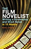 Dennis J. Packard The Film Novelist's: Writing a Script and Short Novel in 15 Weeks