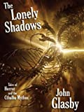img - for The Lonely Shadows: Tales of Horror and the Cthulhu Mythos book / textbook / text book