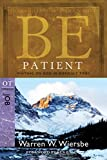 Be Patient (Job): Waiting On God in Difficult Times (The BE Series Commentary) (English Edition)