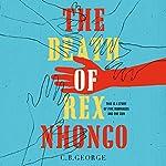 The Death of Rex Nhongo | C. B. George