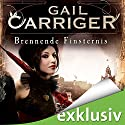 Brennende Finsternis (Lady Alexia 2) Audiobook by Gail Carriger Narrated by Tanja Fornaro