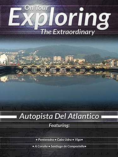 On Tour Exploring the Extraordinary Autopista Del Atlantico