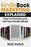 Kindle Book Marketing Explained How to Promote and Sell Your Kindle eBook