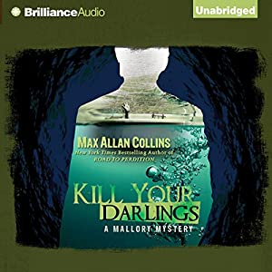 Kill Your Darlings: A Mallory Novel, Book 3 | [Max Allan Collins]