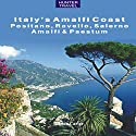 Italy's Amalfi Coast: Positano, Ravello, Salerno, Amalfi & Paestum (Travel Adventures) Audiobook by Marina Carter Narrated by Tom Zingarelli