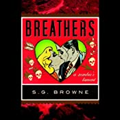 Breathers: A Zombie's Lament | [S. G. Browne]