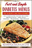 img - for Fast and Simple Diabetes Menus : Over 125 Recipes and Meal Plans for Diabetes Plus Complicating Factors book / textbook / text book