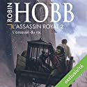 L'assassin du roi (L'assassin royal 2) | Livre audio Auteur(s) : Robin Hobb Narrateur(s) : Sylvain Agaësse