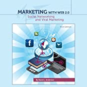Marketing with Web 2.0: Social Networking and Viral Marketing | [David L. Anderson]
