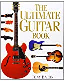 The Ultimate Guitar Book (1439503192) by Bacon, Tony