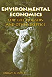 img - for Environmental Economics for Tree Huggers and Other Skeptics book / textbook / text book