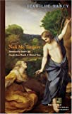 Noli me tangere: On the Raising of the Body (Perspectives in Continental Philosophy (Paperback Unnumbered)) (0823228908) by Jean-Luc Nancy