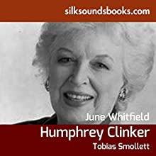 The Expedition of Humphrey Clinker (       UNABRIDGED) by Tobias Smollett Narrated by June Whitfield, Suzy Aitchison, Hywel Simons, Ioen Meredith