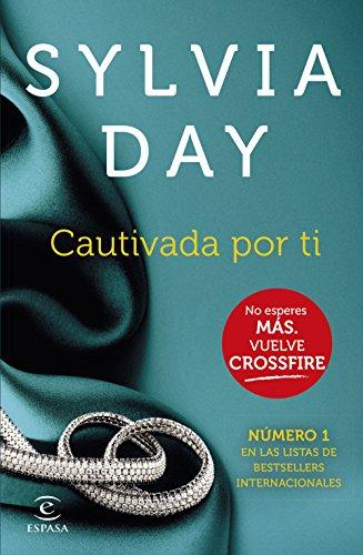 Sylvia Day - Cautivada por ti (Crossfire IV)