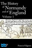 The History of Normandy and of England Volume 1
