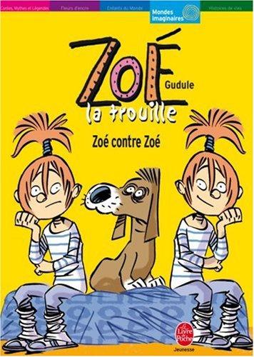 Zoé la trouille Zoé contre Zoé