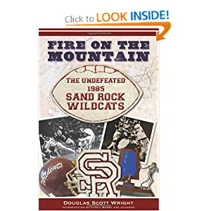 Fire on the Mountain (AL): The Undefeated 1985 Sand Rock Wildcats