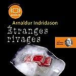Etranges rivages (Commissaire Erlendur Sveinsson 11) | Arnaldur Indridason