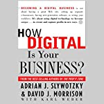 How Digital Is Your Business? | David J. Morrison,Karl Weber,Adrian J. Slywotzky