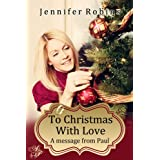 To Christmas With Love ~ Jennifer Robins