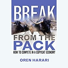 Break from the Pack: How to Compete in a Copycat Economy (       UNABRIDGED) by Oren Harari Narrated by Stow Lovejoy