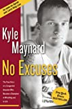 img - for No Excuses: The True Story of a Congenital Amputee Who Became a Champion in Wrestling and in Life book / textbook / text book