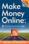 Make Money Online: Roadmap of a Dot C...