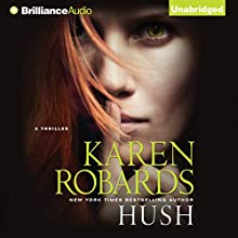 Hush (       UNABRIDGED) by Karen Robards Narrated by Cassandra Campbell