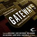 Gateways (       UNABRIDGED) by Elizabeth Anne Hull (editor), Greg Bear, Gregory Benford, Ben Bova, David Brin, Neil Gaiman, Harry Harrison, Larry Niven, Vernon Vinge, Gene Wolfe Narrated by Oliver Wyman