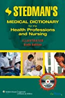 Stedman's Medical Dictionary for the Health Professions and Nursing, Illustrated,   by Stedman's