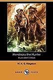 Hendricks the Hunter (Illustrated Edition) (Dodo Press)